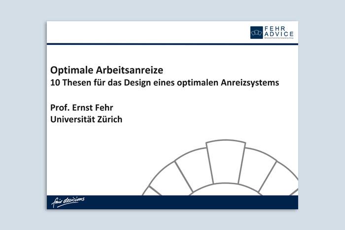 Ernst Fehr: Optimale Anreize - Machbarkeit und Mythen