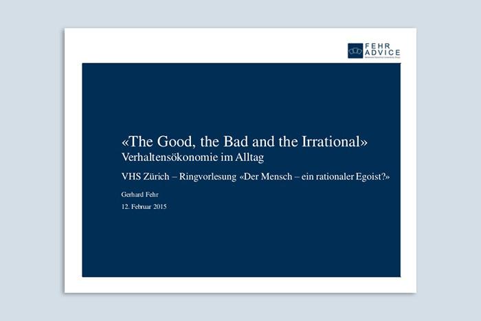"""""""The Good, the Bad and the Irrational: Verhaltensökonomie im Alltag"""" – Vortrag von Gerhard Fehr an der VHS Zürich"""