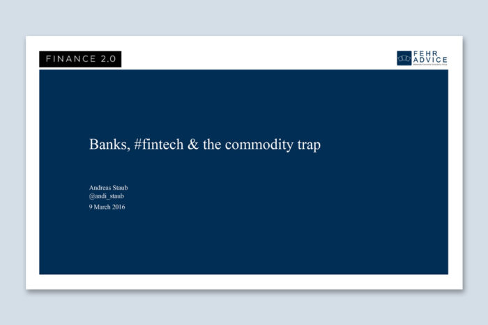 """Banks, Fintech and the Commodity Trap"" – Präsentation von Andreas Staub (Download)"