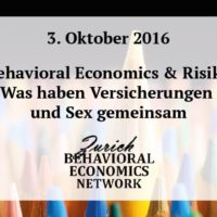 "Save the date: 03.10.2016 ""Behavioral Economics & Risiko - Was haben Versicherungen & Sex gemeinsam"" – Zürich Behavioral Economics Network"