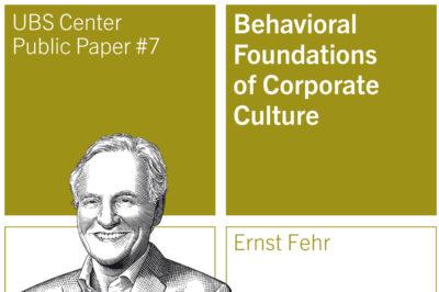 "Public Paper von Ernst Fehr: ""Behavioral Foundations of Corporate Culture"""