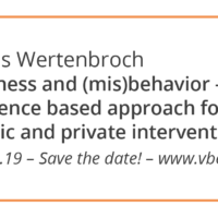 Save the date! 22.05.19, Klaus Wertenbroch: Laziness and (mis)behavior – an evidence based approach for public and private interventions